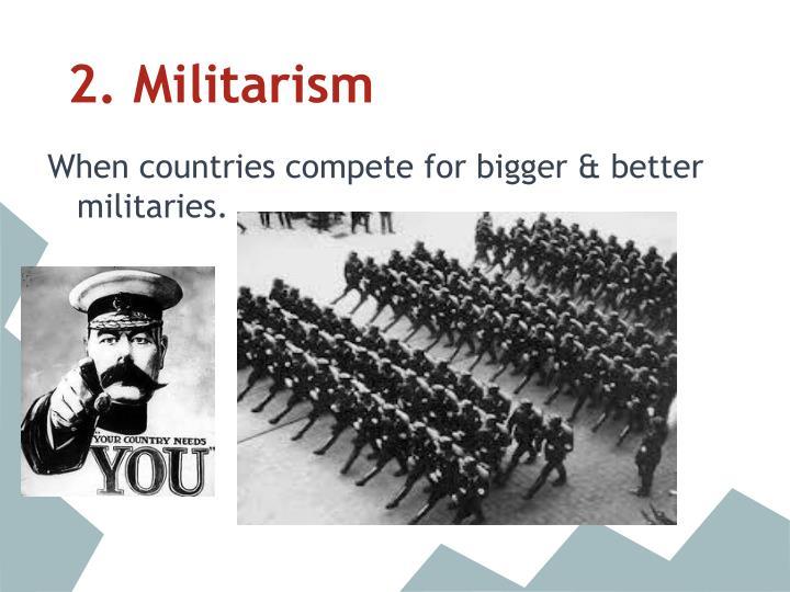 2. Militarism
