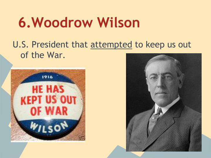 6.Woodrow Wilson