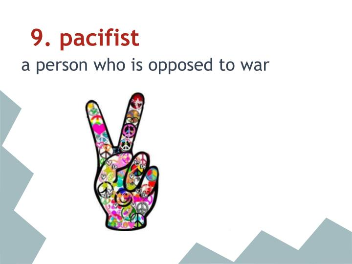 9. pacifist