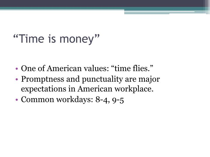 """Time is money"""