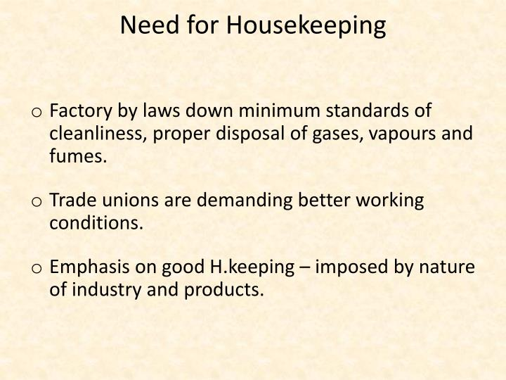 Need for Housekeeping