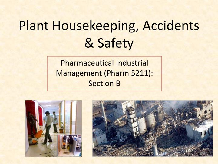 Plant housekeeping accidents safety