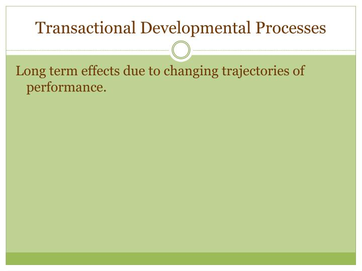 Transactional Developmental Processes