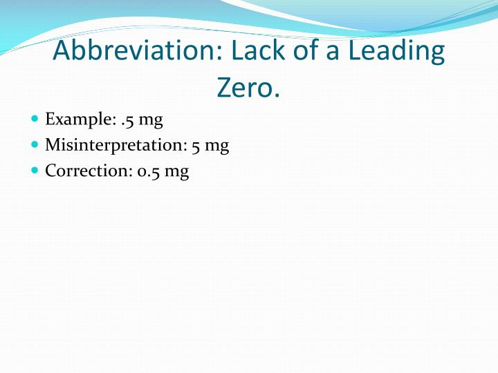 Abbreviation: Lack of a Leading Zero.