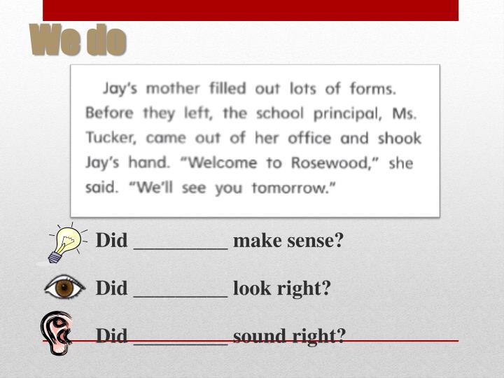 Did _________ make sense?