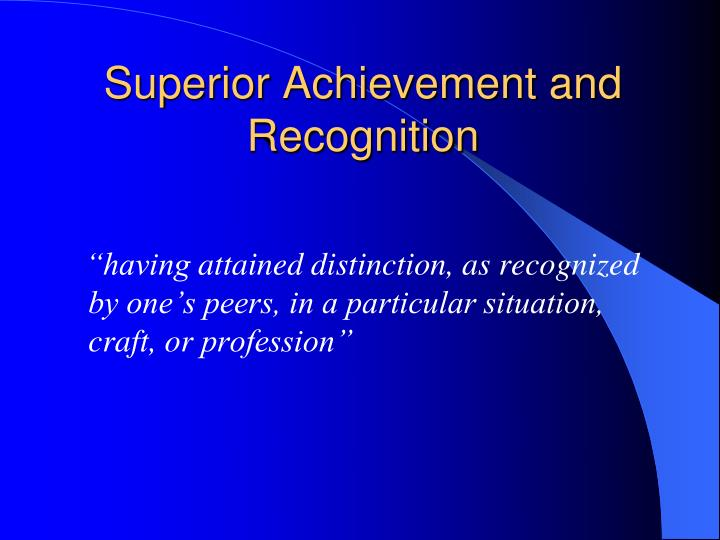 Superior Achievement and Recognition