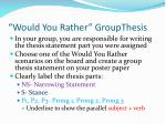 would you rather groupthesis