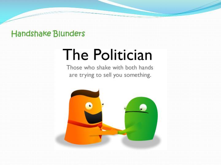 Handshake Blunders