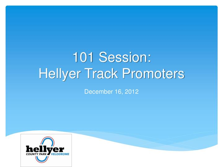 101 session hellyer track promoters