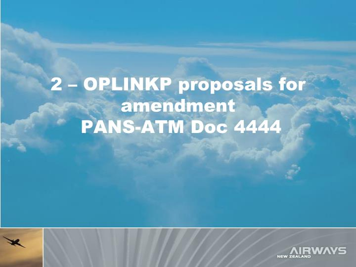 2 – OPLINKP proposals for amendment