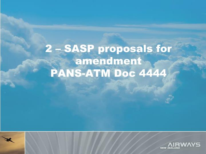 2 – SASP proposals for amendment