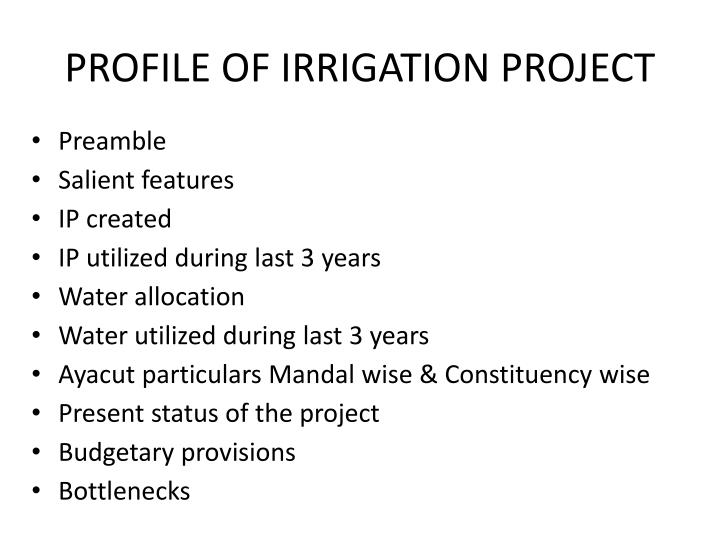 PROFILE OF IRRIGATION PROJECT