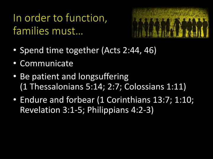 In order to function, families must…