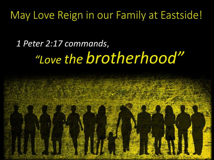 May Love Reign in our Family at Eastside!
