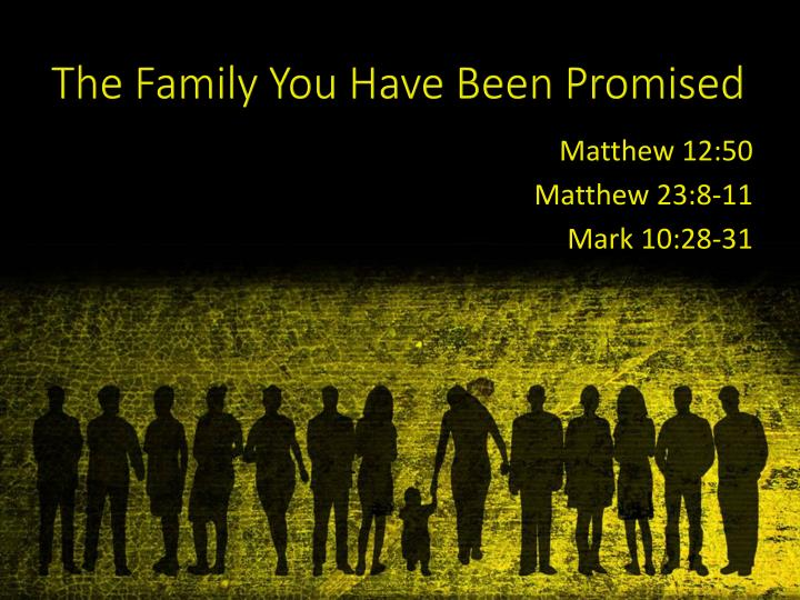 The family you have been promised