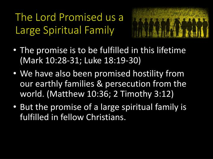 The lord promised us a large spiritual family