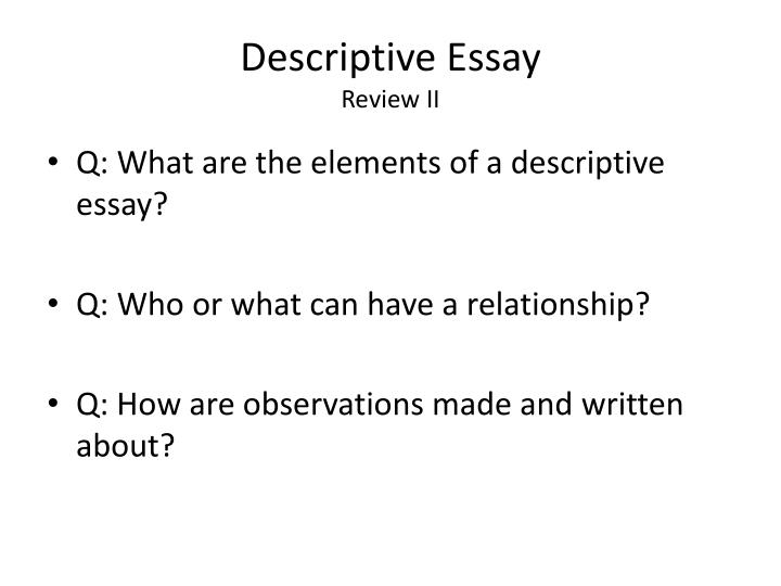 como escribir un descriptive essay A descriptive essay is a form of academic writing that is built around a detailed description of a person, building, place, situation, notion, etc.