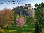day 2 march 22 tour of edinburgh1