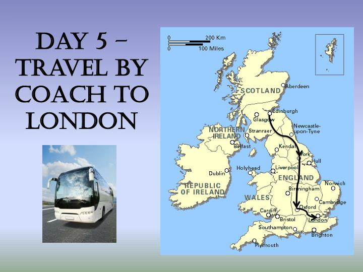 Day 5 – travel by Coach to London