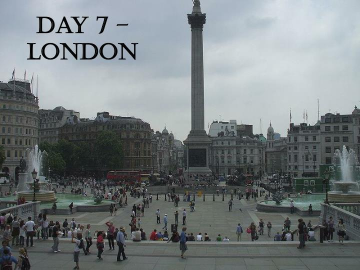 Day 7 – London