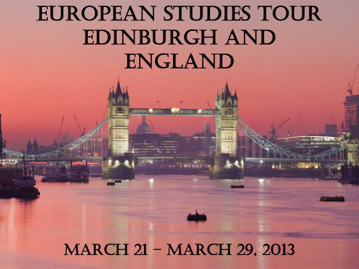 European studies tour edinburgh and england