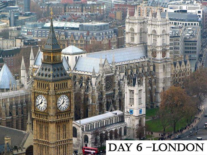 Day 6 –London
