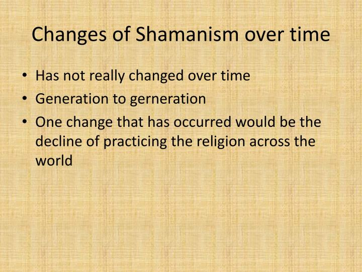 Changes of Shamanism over time