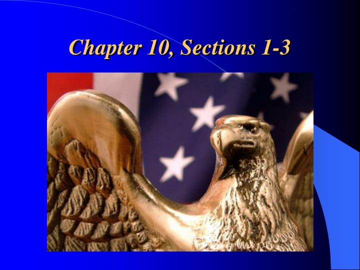 Chapter 10, Sections 1-3