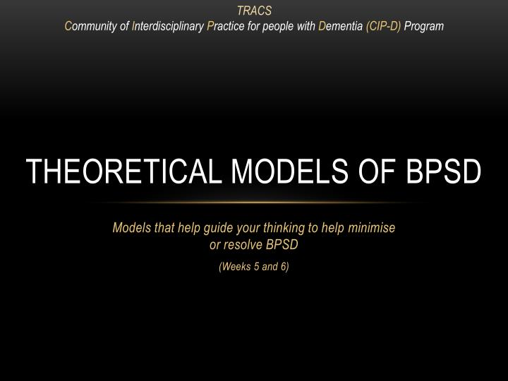 Theoretical models of bpsd