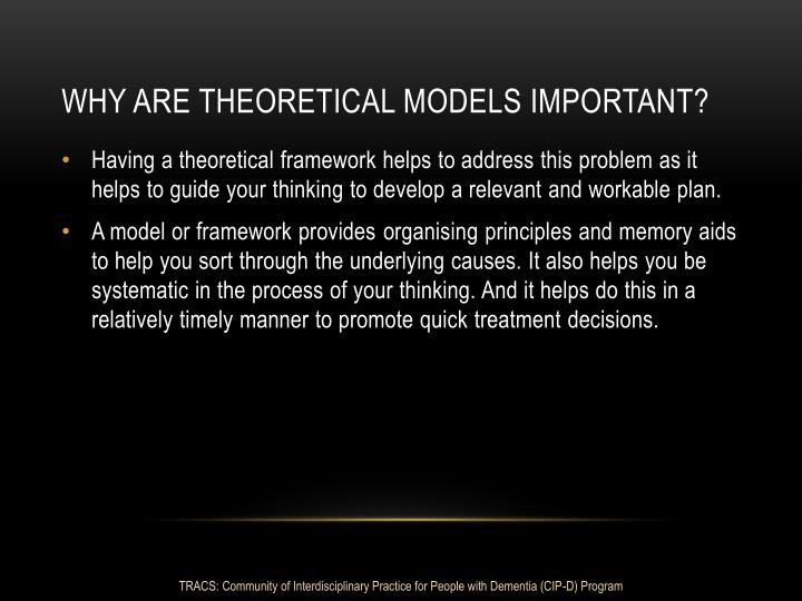 WHY ARE THEORETICAL MODELS IMPORTANT?