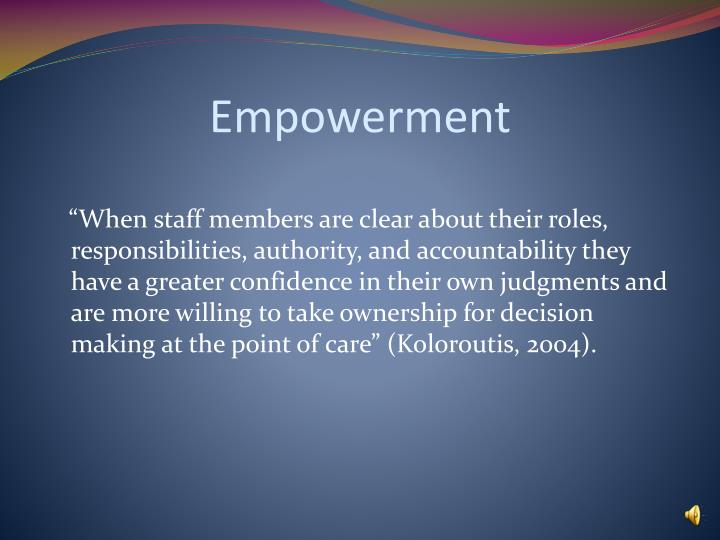 power and empowerment in nursing Structural empowerment, magnet hospital characteristics, and patient  nursing empowerment research  formal power informal power global empowerment.