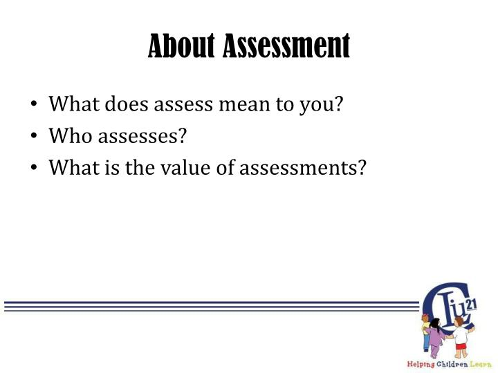 About Assessment
