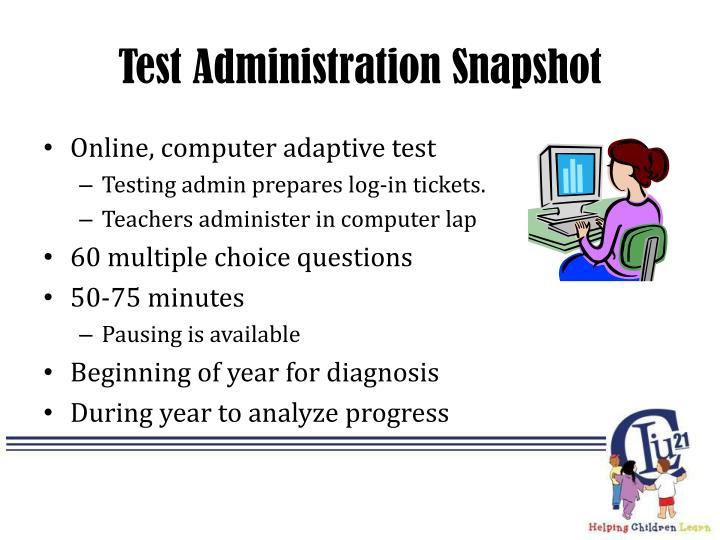 Test Administration Snapshot