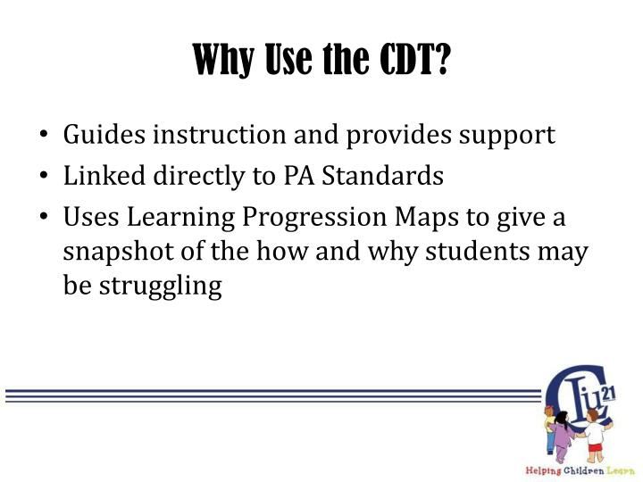 Why Use the CDT?