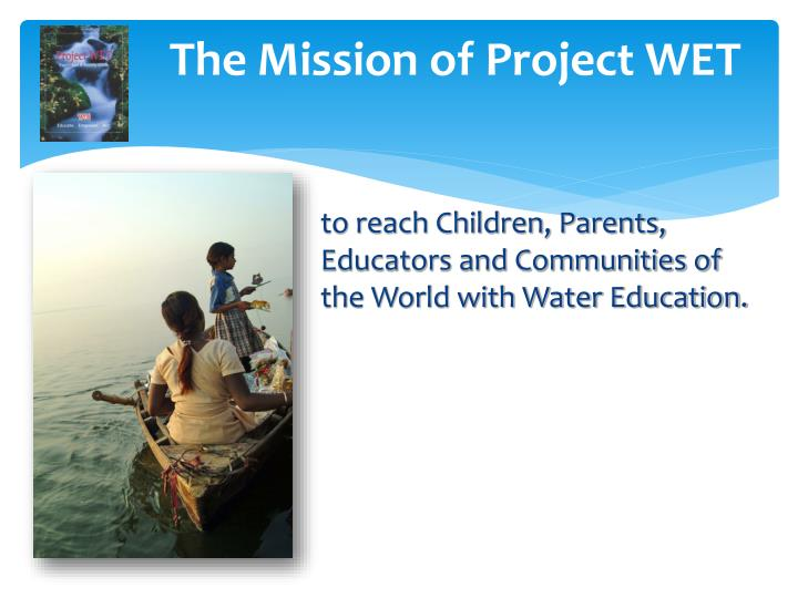 The Mission of Project WET