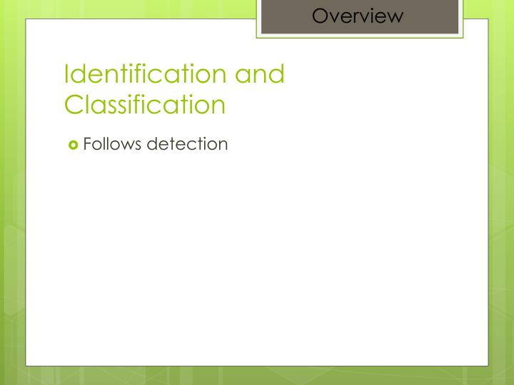 Identification and classification