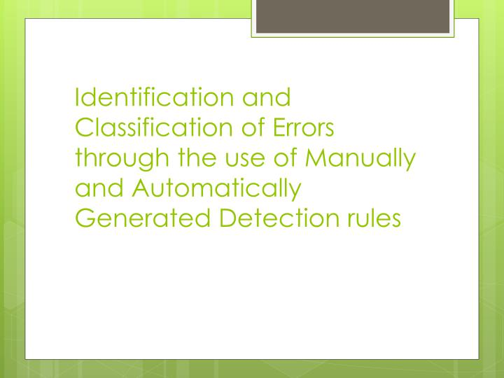 Identification and Classification of Errors through the use of Manually and Automatically Generated ...
