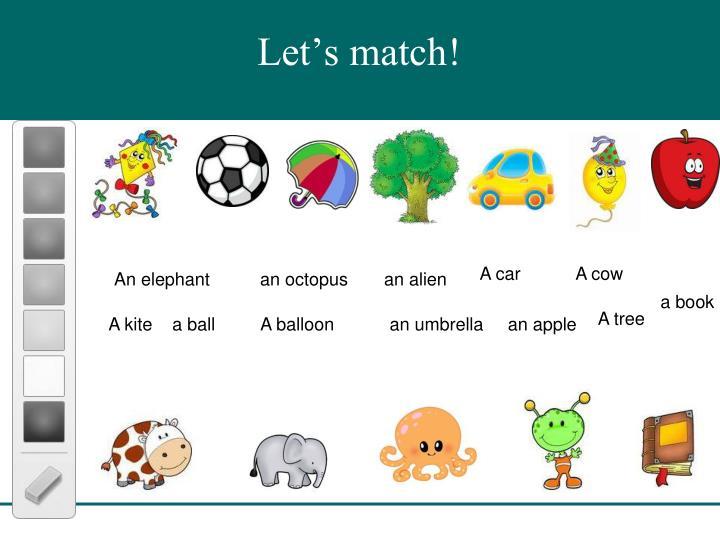 Let's match