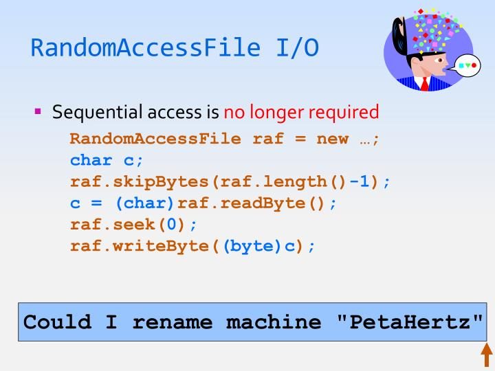RandomAccessFile I/O