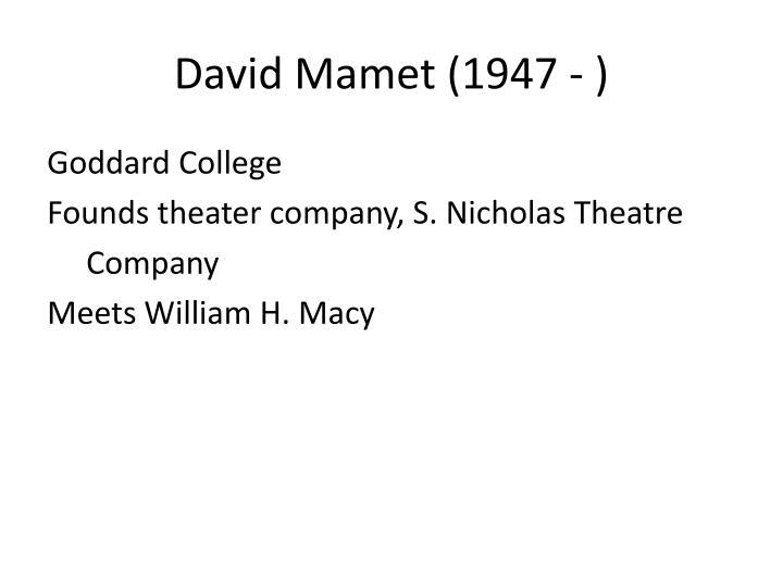 David Mamet (1947 - )