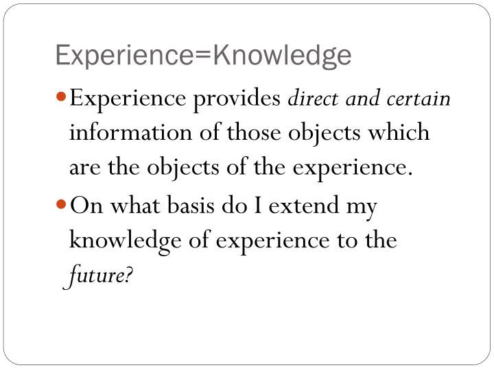 Experience=Knowledge