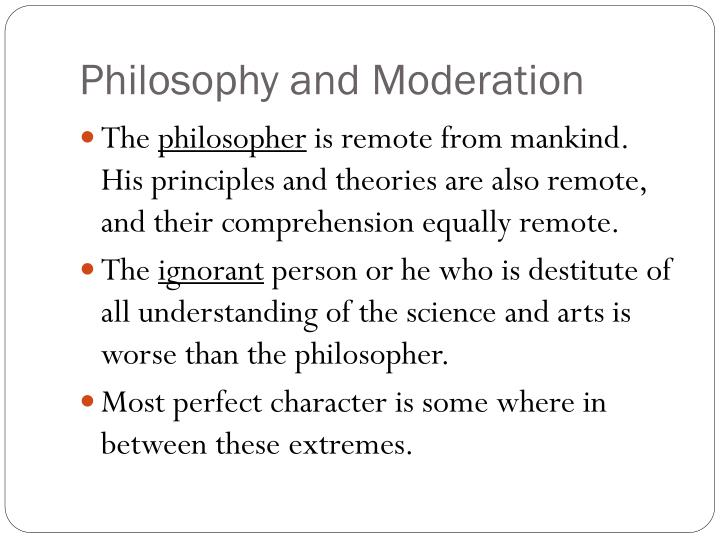 Philosophy and Moderation