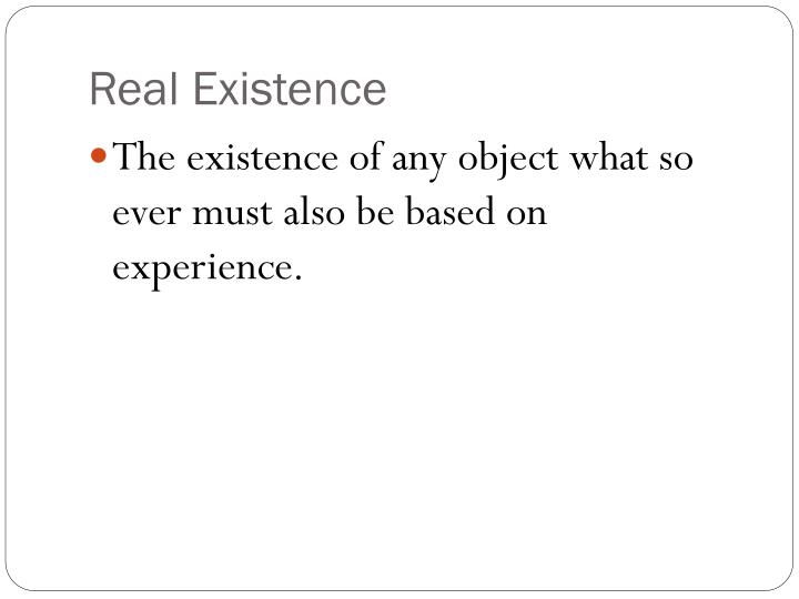 Real Existence