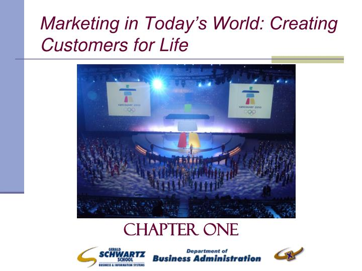 Marketing in Today's World: Creating Customers for Life