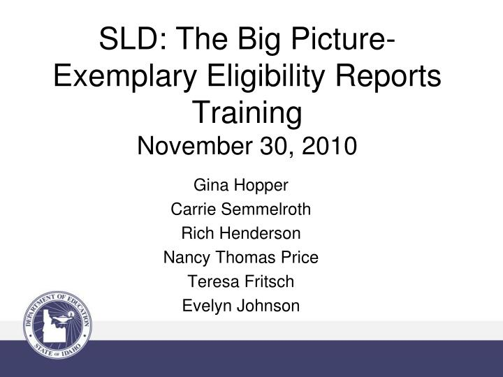 SLD: The Big Picture-Exemplary Eligibility Reports Training