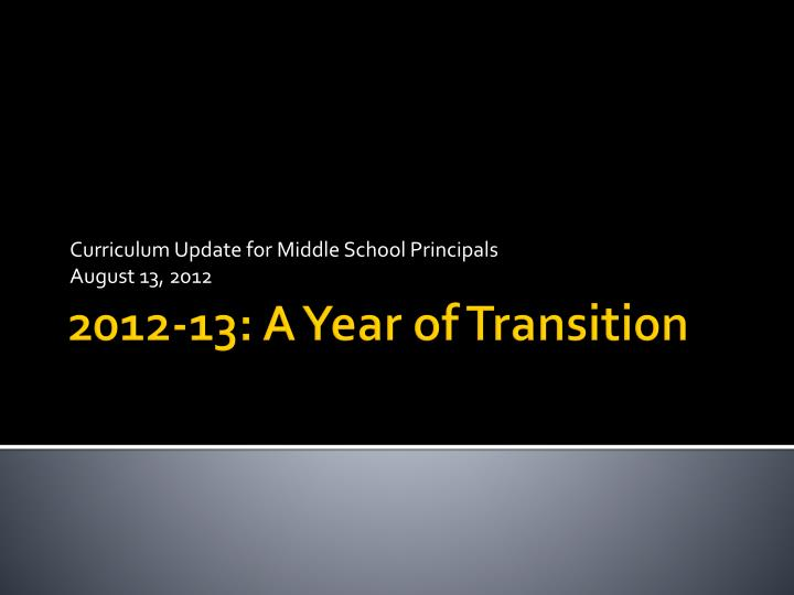 Curriculum update for middle school principals august 13 2012