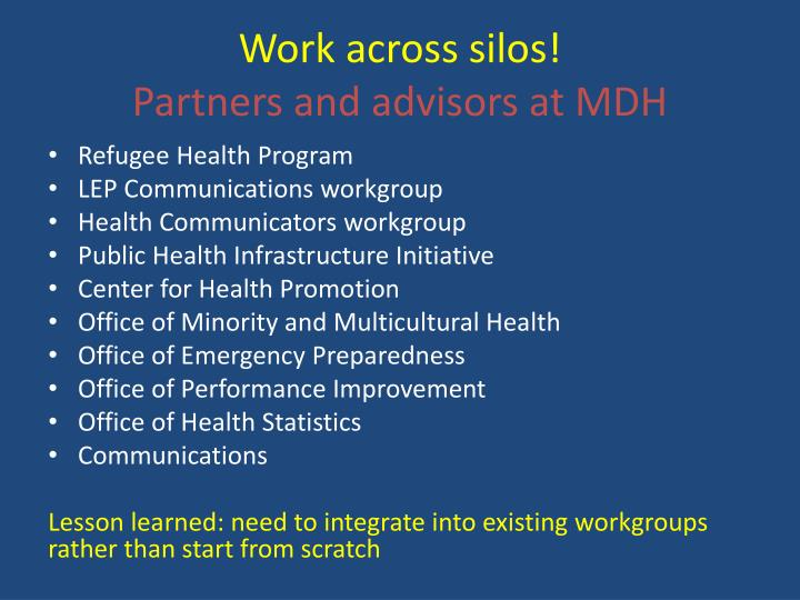 Work across silos!