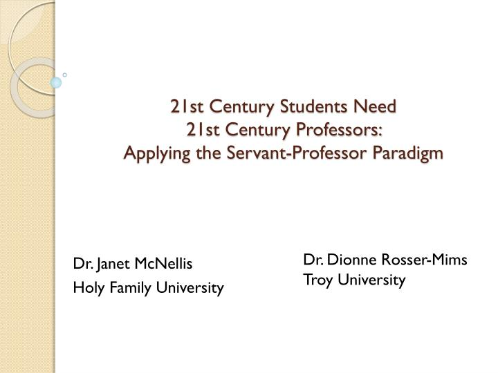 21st century students need 21st century professors applying the servant professor paradigm