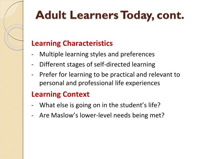 Adult Learners Today, cont.