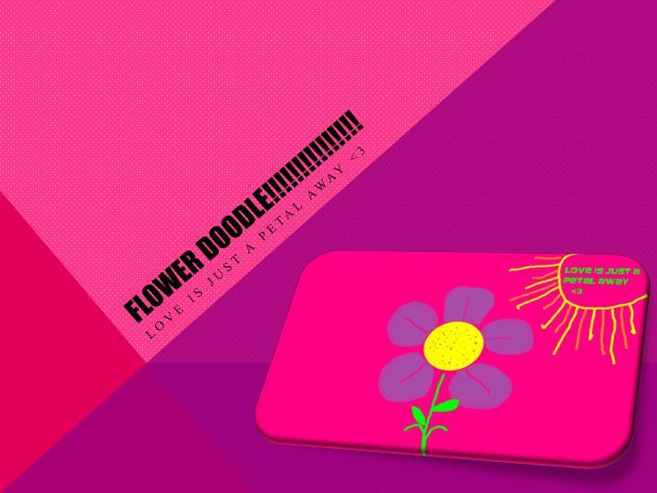 Flower Doodle!!!!!!!!!!!!!!!